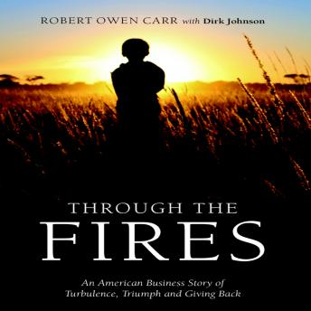 Through the Fires: An American Business Story of Turbulence, Triumph and Giving Back sample.