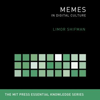 Memes: In Digital Culture, Limor Shifman