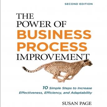 Power of Business Process Improvement: 10 Simple Steps to Increase Effectiveness, Efficiency, and Adaptability, Susan Page