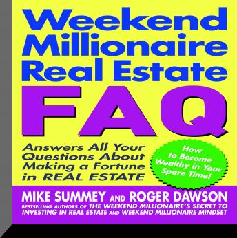 Download Weekend Millionaire's Real Estate FAQ: Answers All Your Questions About Making a Fortune in Real Estate by Roger Dawson, Mike Summey