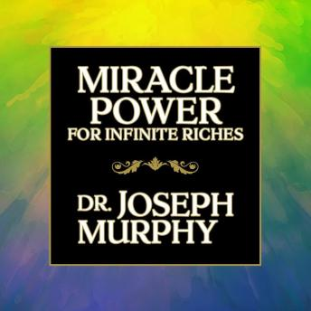 Miracle Power for Infinate Riches, Joseph Murphy