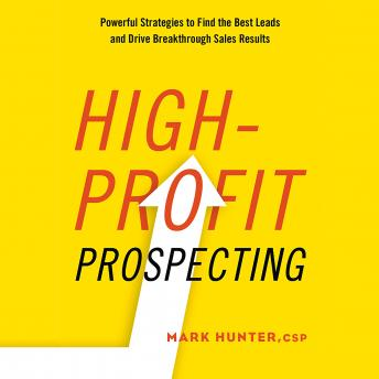 High-Profit Prospecting: Powerful Strategies to Find the Best Leads and Drive Breakthrough Sales Results sample.