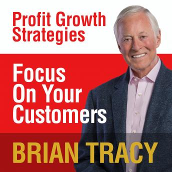 Focus on Your Customer: Profit Growth Strategies