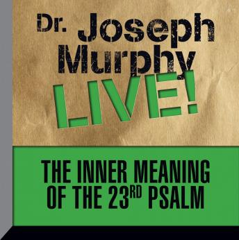 The Inner Meaning the 23rd Psalm: Dr. Joseph Murphy LIVE!