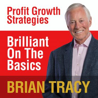 Brilliant on the Basics: Profit Growth Strategies, Brian Tracy