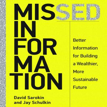 Missed Information:Better Information for Building a Wealthier, More Sustainable Future, David Sarokin