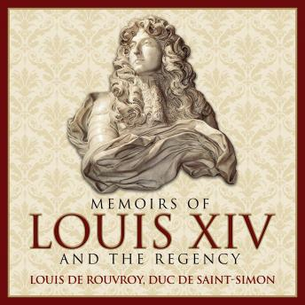 Memoirs Louis XIV and the Regency