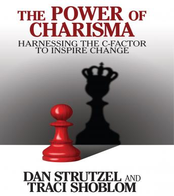 The Power of Charisma: Harnessing the C-Factor to Inspire Change
