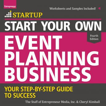 Start Your Own Event Planning Business: Your Step-By-Step Guide to Success, 4th Edition, The Staff Of Entrepreneur Media Inc., Cheryl Kimball