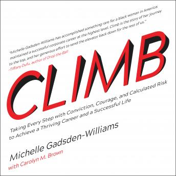 Climb: Taking Every Step with Conviction, Courage, and Calculated Risk to Achieve a Thriving Career and a Successful Life details