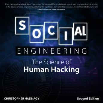 Download Social Engineering: The Science of Human Hacking 2nd Edition by Christopher Hadnagy
