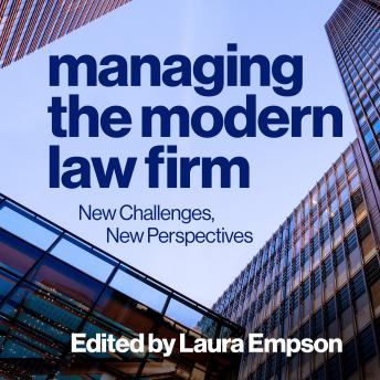 Managing the Modern Law Firm: New Challenges, New Perspectives, Laura Empson