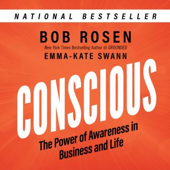 Conscious: The Power of Awareness in Business and Life, Emma-Kate Swann, Bob Rosen