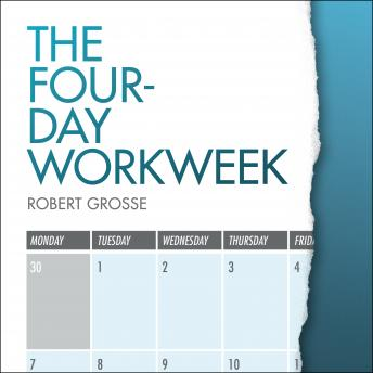 Four-Day Workweek, Robert Grosse