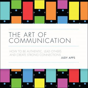 Art of Communication: How to be authentic, lead others and create strong connections details