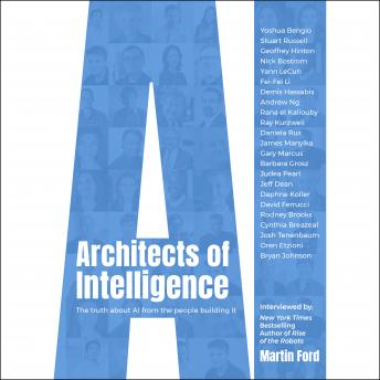 Architects of Intelligence: The truth about AI from the people building it details