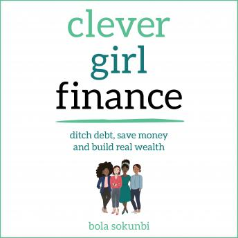 Clever Girl Finance: Ditch debt, save money and build real wealth details
