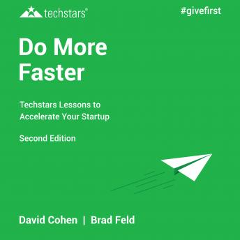 Do More Faster: TechStars Lessons to Accelerate Your Startup 2nd Edition