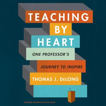 Teaching By Heart: One Professor's Journey to Inspire
