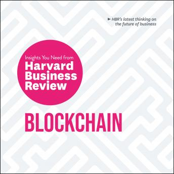 Blockchain: The Insights You Need from Harvard Business Review, Marco Lansiti, Catherine Tucker, Harvard Business Review , Don Tapscott