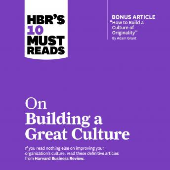 HBRs 10 Must Reads on Building a Great Culture