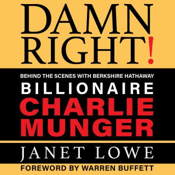 Download Damn Right: Behind the Scenes with Berkshire Hathaway Billionaire Charlie Munger (Revised) by Janet Lowe