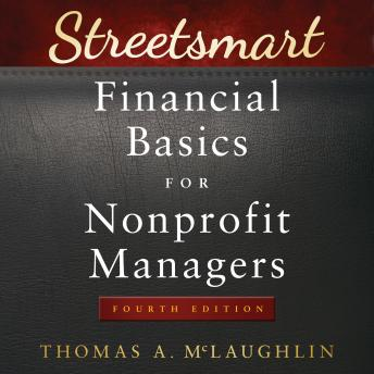 Streetsmart Financial Basics for Nonprofit Managers: 4th Edition, Thomas A. Mclaughlin