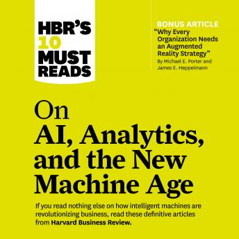 HBR's 10 Must Reads on AI, Analytics, and the New Machine Age details