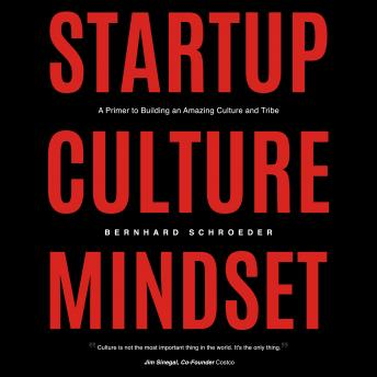 Startup Culture Mindset: A Primer to Building an Amazing Culture and Tribe