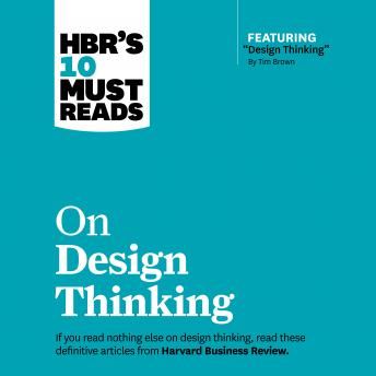 HBR's 10 Must Reads on Design Thinking