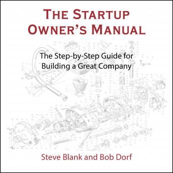 Startup Owner's Manual: The Step-By-Step Guide for Building a Great Company details