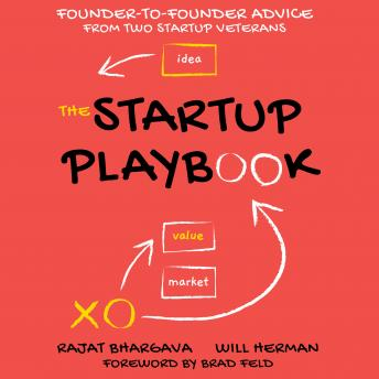 The Startup Playbook: Founder-to-Founder Advice from Two Startup Veterans, 2nd Edition
