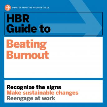 HBR Guide to Beating Burnout