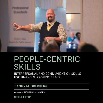 People-Centric Skills: Interpersonal and Communication Skills for Financial Professionals, 2nd Edition