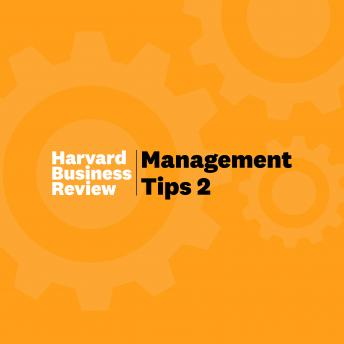 Management Tips 2: From Harvard Business Review, Harvard Business Review