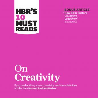 HBR's 10 Must Reads on Creativity
