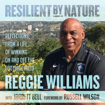 Resilient by Nature: Reflections from a Life of Winning On and Off the Football Field