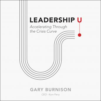 Leadership U: Accelerating Through the Crisis Curve