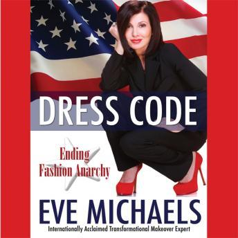 Dress Code: Ending Fashion Anarchy, Eve Michaels