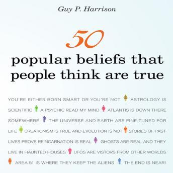 50 Popular Beliefs That People Think Are True, Guy P. Harrison