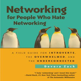 Networking for People: A Field Guide for Introverts, the Overwhelmed, and the Underconnected