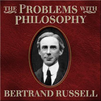 Problems With Philosophy, Bertrand Russell
