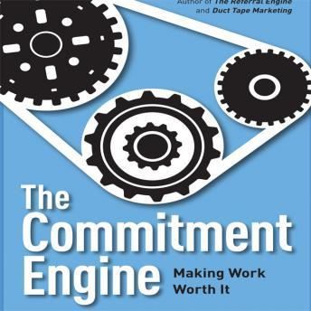Commitment Engine: Making Work Worth It, John Jantsch