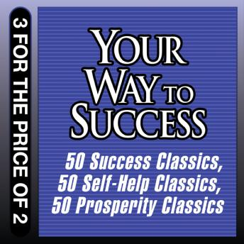 Download Your Way to Success: 50 Success Classics; 50 Self-Help Classics; 50 Prosperity Classics by Tom Butler-Bowdon