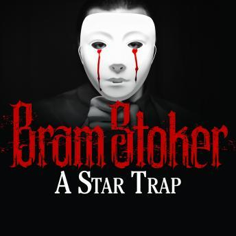 Star Trap, Bram Stoker