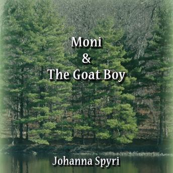 Moni and the Goat Boy, Johanna Spyri