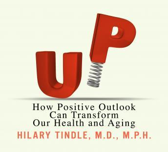 UP: How Positive Outlook Can Transform Our Health and Aging