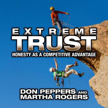 Extreme Trust: Honesty as a Competitive Advantage, Martha Rogers, Don Peppers