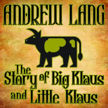The Story of Big Klaus and Little Klaus, Andrew Lang