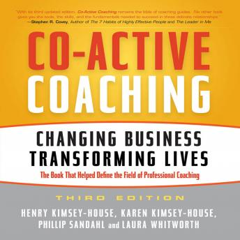 Download Co-Active Coaching (Third Edition): Changing Business, Transforming Lives by Henry Kimsey-House, Karen Kimsey-House, Phillip Sandahi